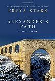 Alexander's Path, Freya Stark, 0879513403