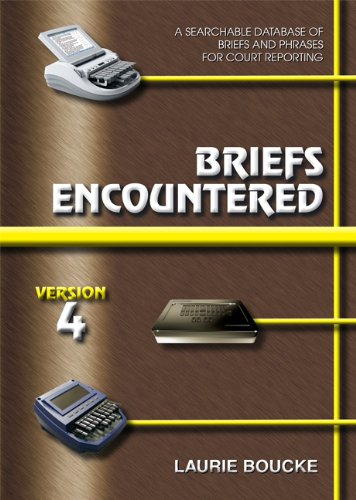 Briefs Encountered: Version 4: A Searchable Database of Briefs And Phrases for Court Reporting (Best Database For Reporting)