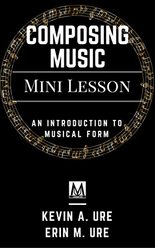 Composing Music: An Introduction to Musical Form