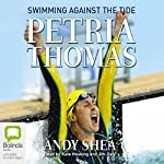 Petria Thomas: Swimming Against the Tide | Petria Thomas,Andy Shea
