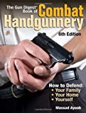The Gun Digest Book of Combat Handgunnery, Massad Ayoob, 0896895254