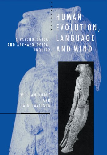 Human Evolution, Language and Mind: A Psychological and Archaeological Inquiry by Cambridge University Press