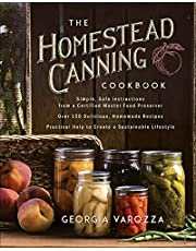 The Homestead Canning Cookbook: • Simple, Safe Instructions from a Certified Master Food Preserver • Over 150 Delicious, Homemade Recipes • Practical Help to Create a Sustainable Lifestyle