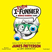 I Even Funnier: A Middle School Story (I Funny) | James Patterson, Chris Grabenstein, Laura Park (illustrator)