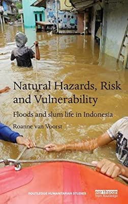 Natural Hazards, Risk and Vulnerability: Floods and slum life in