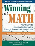 Winning At Math: Your Guide to Learning Mathematics Through Successful Study Skills, Ph.D Paul Nolting, 0940287633