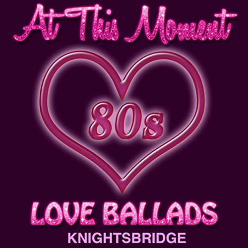 At This Moment-80s Love Ballads