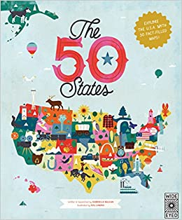 The 50 States: Explore the U.S.A. with 50 fact-filled maps ...