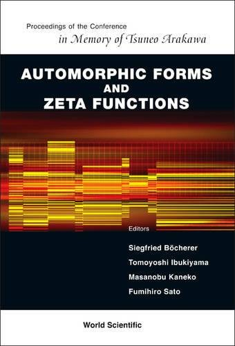 Download Automorphic Forms and Zeta Functions - Proceedings of the Conference in Memory of Tsuneo Arakawa pdf epub