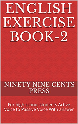 English Exercise book-2: For high school students Active Voice to Passive Voice With answer