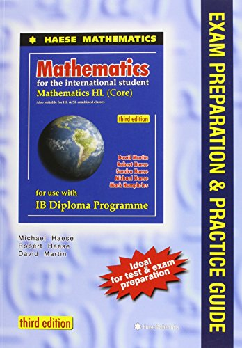 Hl Core - MATHEMATICS FOR THE INTERNATIONAL STUDENT: MATHEMATICS HL (CORE), 3RD / EXAM PREPARATION & PRACTICE GUIDE