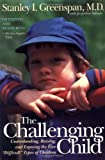 img - for The Challenging Child: Understanding, Raising, and Enjoying the Five