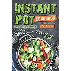 Instant Pot Cookbook: 40 Scrumptious Instant Pot Recipes
