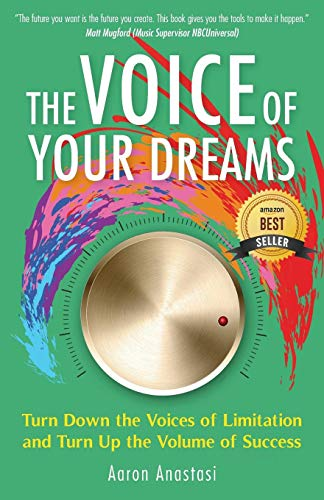 The Voice of Your Dreams: Turn Down the Voices of Limitation and Turn Up the Volume of Success (English From The Roots Up Volume 2)