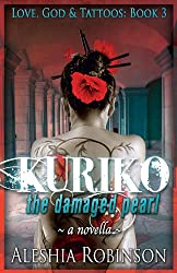 Kuriko The Damaged Pearl: A Novella (Love, God & Tattoos Book 3) (English Edition)