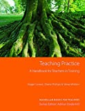Teaching Practice:  A guide for teachers in training