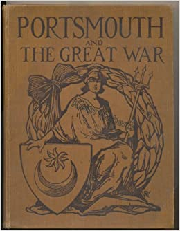 Portsmouth and the Great War: Amazon co uk: William G  Gates
