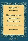 handbuch der deutschen mythologie mit einschlu der nordischen classic reprint german edition