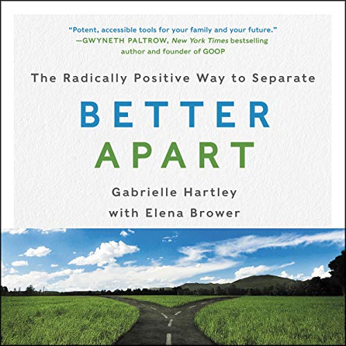 Pdf Self-Help Better Apart: The Radically Positive Way to Separate