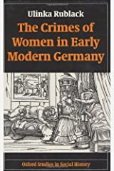The Crimes of Women in Early Modern Germany (Oxford Studies in Social History) Hardcover