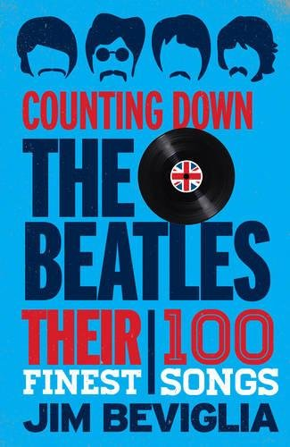 Counting Down the Beatles: Their 100 Finest Songs by Rowman Littlefield Publishers
