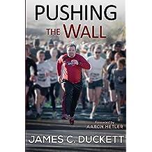 Pushing the Wall: A Memoir