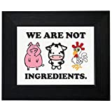 We Are Not Ingredients Vegetarian Vegan Support Framed Print Poster Wall or Desk Mount Options