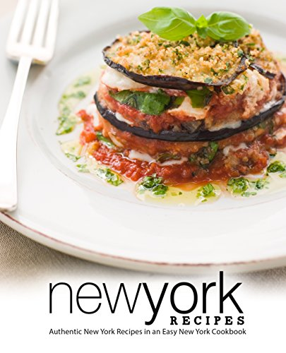 New York Recipes: Authentic New York Recipes in an Easy New York Cookbook by BookSumo Press