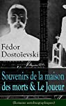 Souvenirs de la maison des morts - Le Joueur (Romans autobiographiques) par Dostoïevski