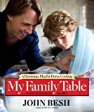 Image of My Family Table: A Passionate Plea for Home Cooking (John Besh)