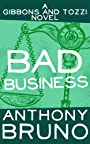 Bad Business: A Gibbons and Tozzi Novel (Book 4)