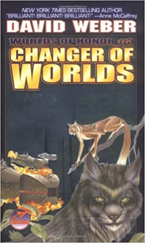 Changer Of Worlds (Worlds of Honor) by WEBER, DAVID (2002) Mass Market