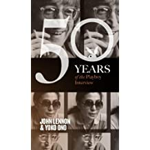 John Lennon and Yoko Ono: The Playboy Interview (50 Years of the Playboy Interview)