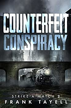 Counterfeit Conspiracy: Policing Post-Apocalyptic Britain (Strike a Match Book 2) (English Edition) por [Tayell, Frank]