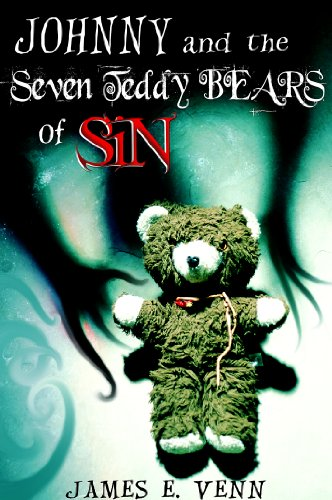 Johnny and the Seven Teddy Bears of Sin: a verse education in good and evil