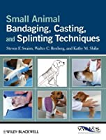 Small Animal Bandaging, Casting, and Splinting Techniques Front Cover