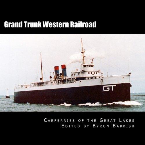 Grand Trunk Western Railroad (Grand Trunk Western Railroad: Carferries of the Great Lakes)