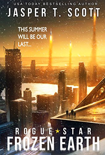 Rogue Star: Frozen Earth (A Post-Apocalyptic Technothriller) by [Scott, Jasper T.]