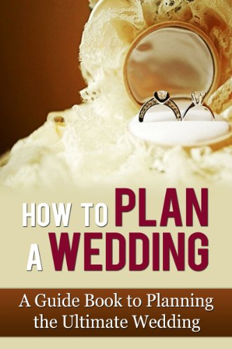 How to plan a wedding a guide book to planning the ultimate wedding how to plan a wedding a guide book to planning the ultimate wedding the junglespirit Images