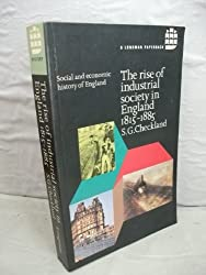 The Rise of Industrial Society in England, 1815-85 (Society & Economic History of English)