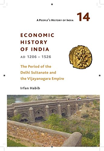 A People`s History of India 14 – – Economic History of India, AD 1206–1526, The Period of the Delhi