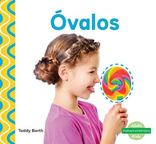 Óvalos/Ovals (¡Formas divertidas/Shapes Are Fun!) (Spanish Edition)