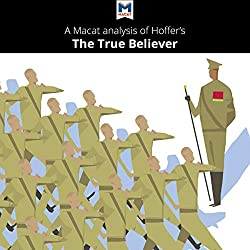 A Macat Analysis of Eric Hoffer's The True Believer: Thoughts on the Nature of Mass Movements