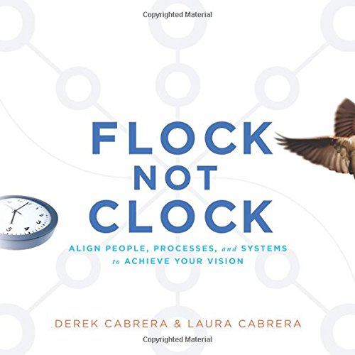 Flock Not Clock: Align people, processes, and systems to achieve your vision