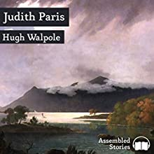 Judith Paris Audiobook by Hugh Walpole Narrated by Peter Newcombe Joyce