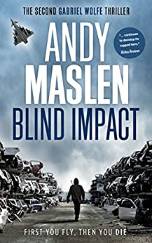 Blind Impact (The Gabriel Wolfe Thrillers Book 2) by [Maslen, Andy]
