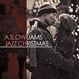 A Slow Jams Jazz Christmas