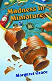 Madness in Miniature: The Miniature Series