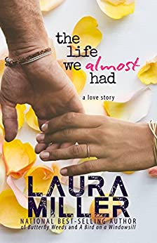 The Life We Almost Had by [Miller, Laura]