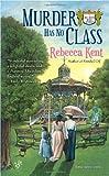 Murder Has No Class, Rebecca Kent, 0425232077